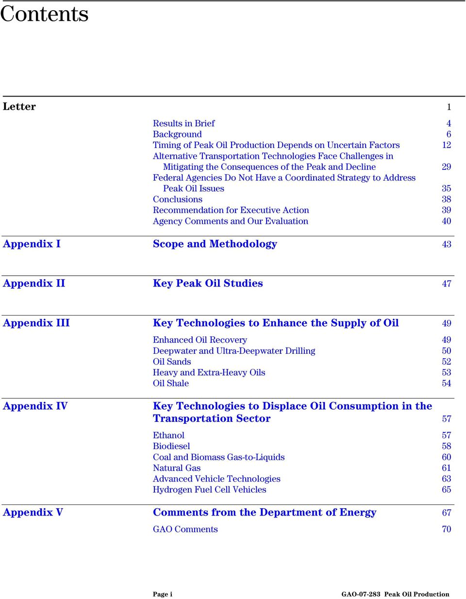 40 Appendix I Scope and Methodology 43 Appendix II Key Peak Oil Studies 47 Appendix III Key Technologies to Enhance the Supply of Oil 49 Enhanced Oil Recovery 49 Deepwater and Ultra-Deepwater