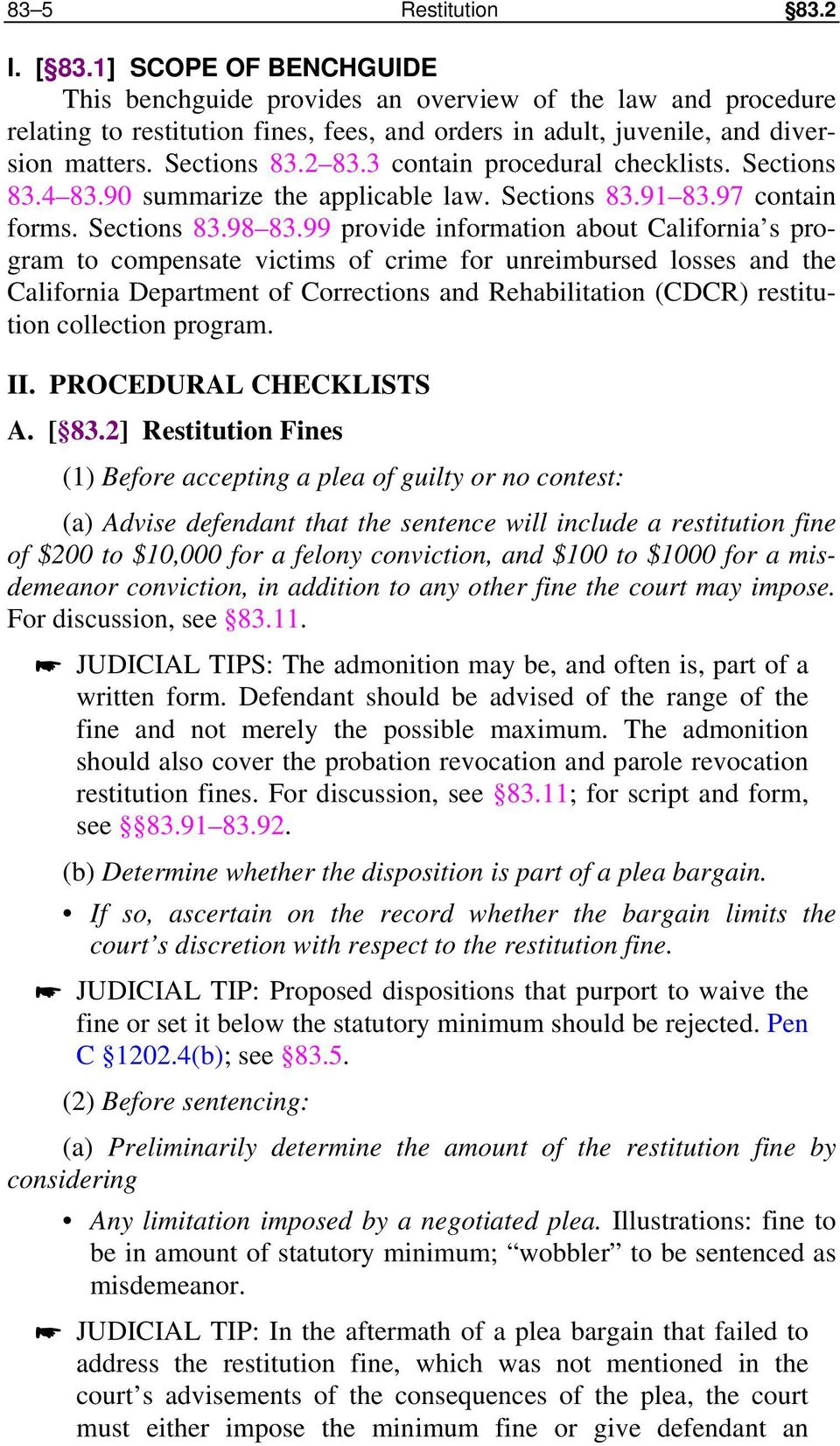 3 contain procedural checklists. Sections 83.4 83.90 summarize the applicable law. Sections 83.91 83.97 contain forms. Sections 83.98 83.