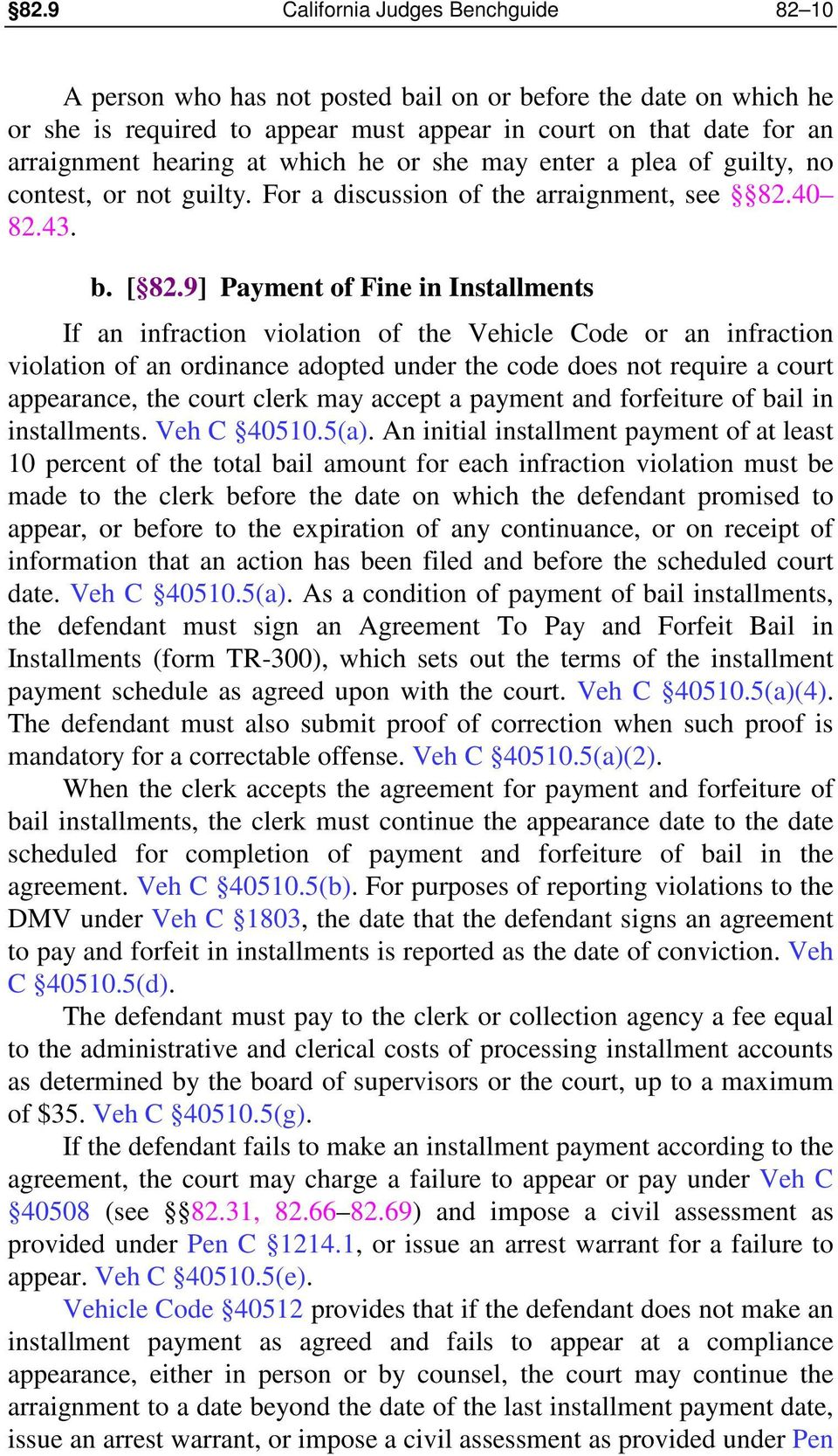 9] Payment of Fine in Installments If an infraction violation of the Vehicle Code or an infraction violation of an ordinance adopted under the code does not require a court appearance, the court