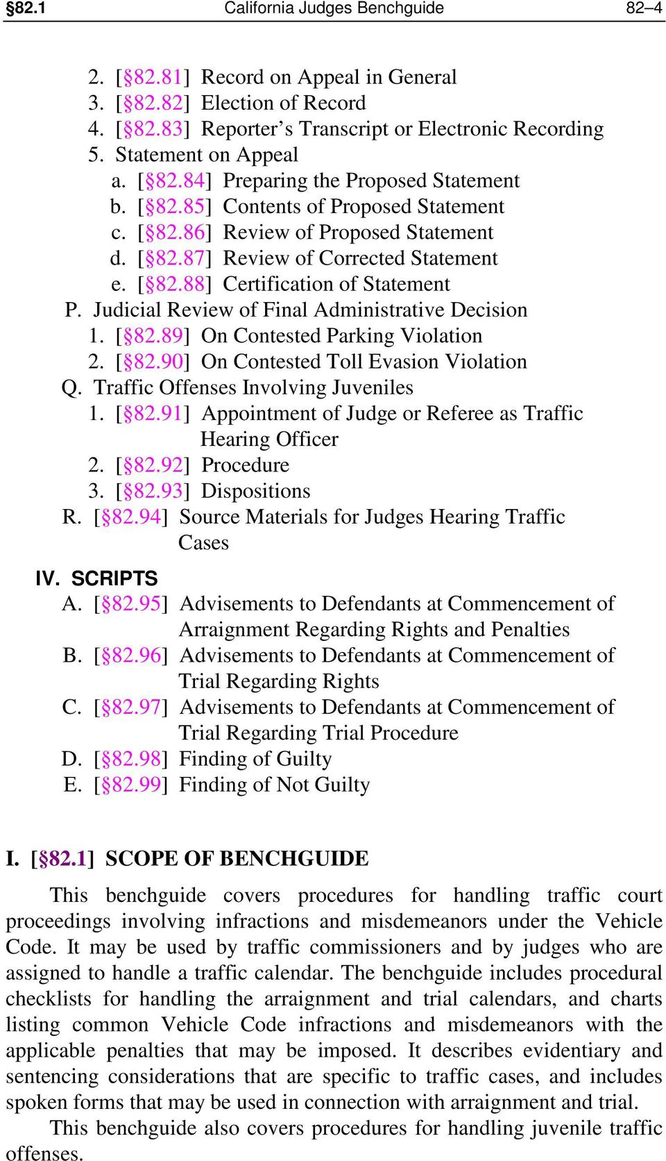 Judicial Review of Final Administrative Decision 1. [ 82.89] On Contested Parking Violation 2. [ 82.90] On Contested Toll Evasion Violation Q. Traffic Offenses Involving Juveniles 1. [ 82.91] Appointment of Judge or Referee as Traffic Hearing Officer 2.