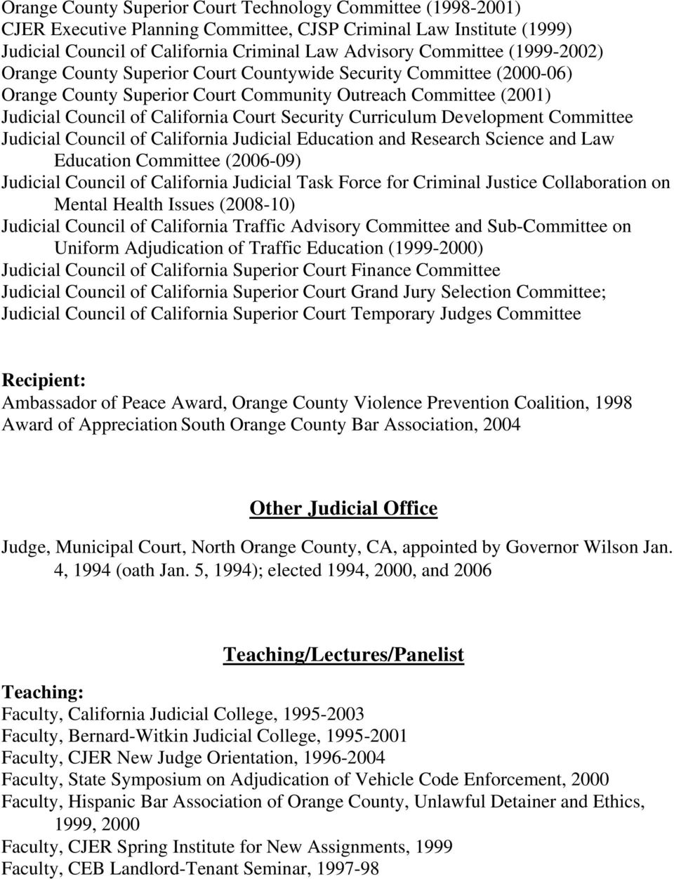 Curriculum Development Committee Judicial Council of California Judicial Education and Research Science and Law Education Committee (2006-09) Judicial Council of California Judicial Task Force for