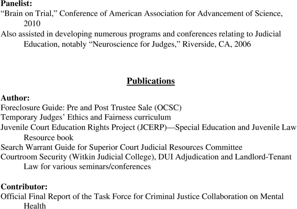 Court Education Rights Project (JCERP) Special Education and Juvenile Law Resource book Search Warrant Guide for Superior Court Judicial Resources Committee Courtroom Security (Witkin