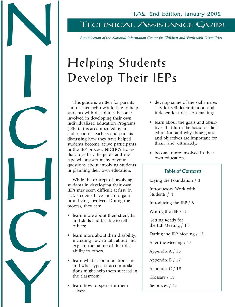 It is accompanied by an audiotape of teachers and parents discussing how they have helped students become active participants in the IEP process.