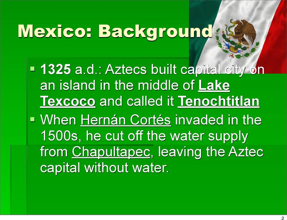 : Aztecs built capital city on an island in the middle of Lake