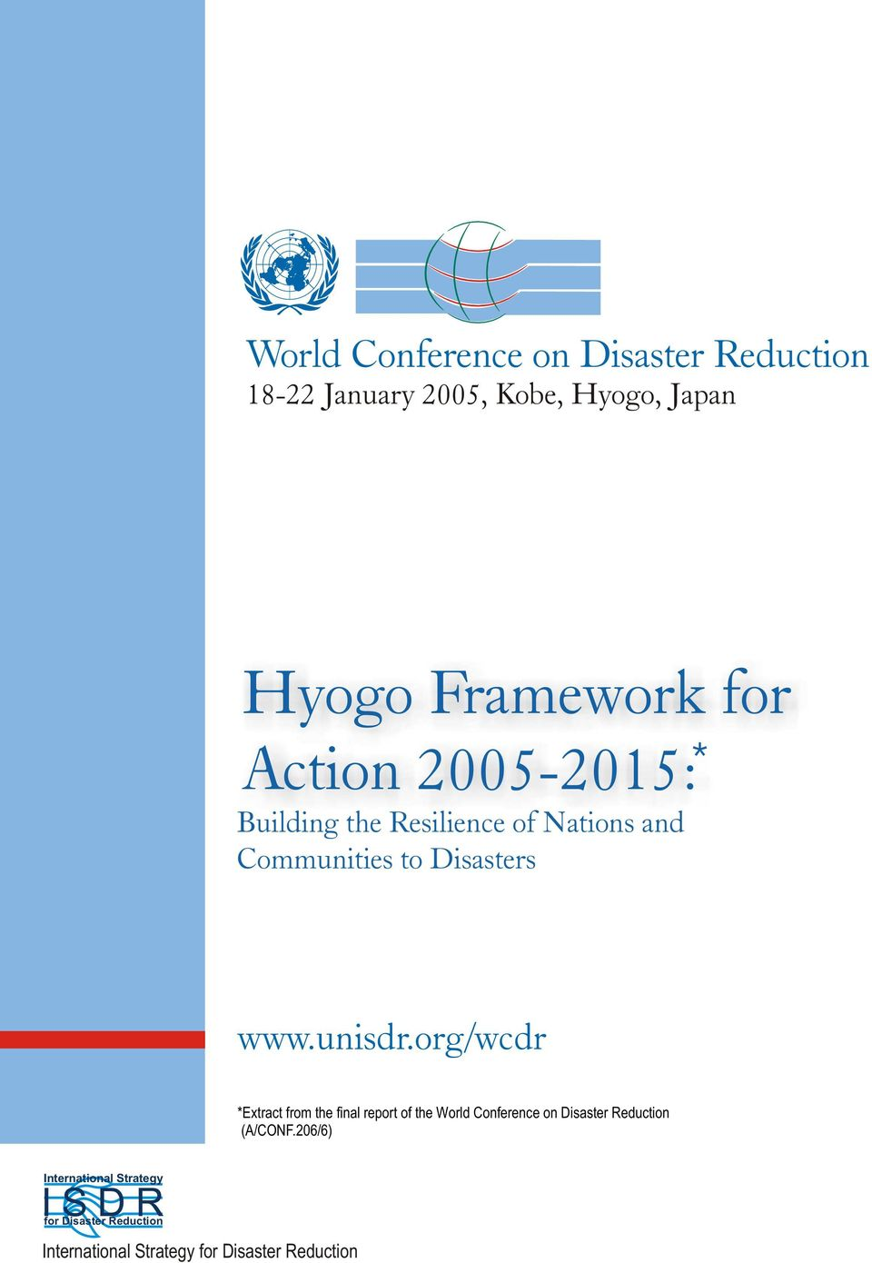org/wcdr *Extract from the final report of the World Conference on Disaster Reduction (A/CONF.