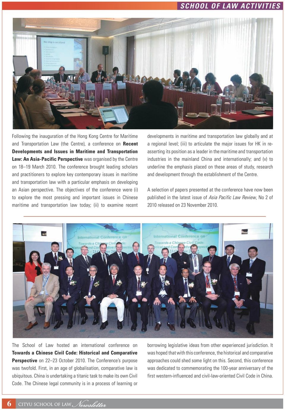 The conference brought leading scholars and practitioners to explore key contemporary issues in maritime and transportation law with a particular emphasis on developing an Asian perspective.