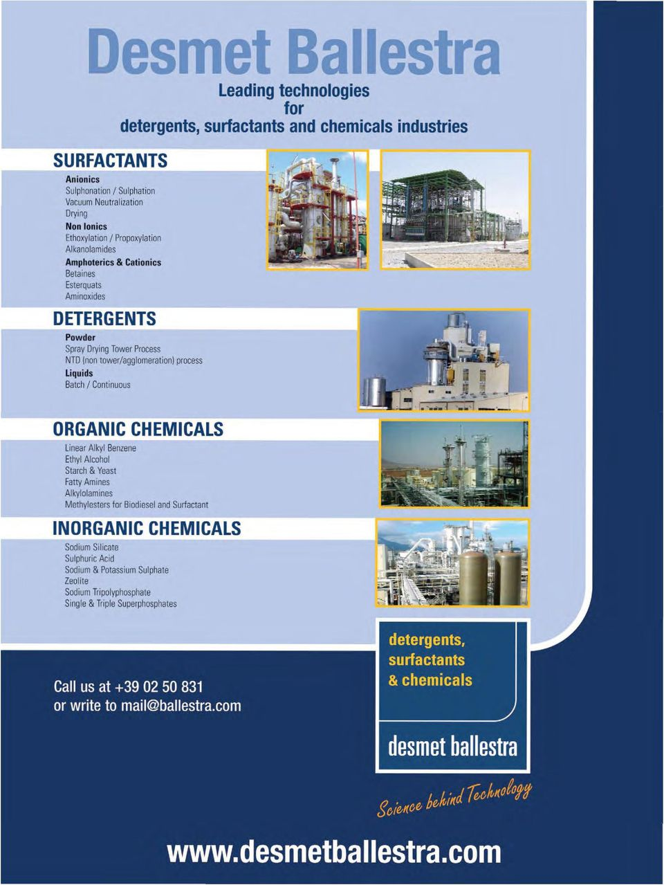 tower/agglomeration) process Liquids Batch I Continuous ORGANIC CHEMICALS Linear Alkyl Benzene Ethyl Alcohol Starch & Yeast Fatty Amines Alkylolamines Methylesters