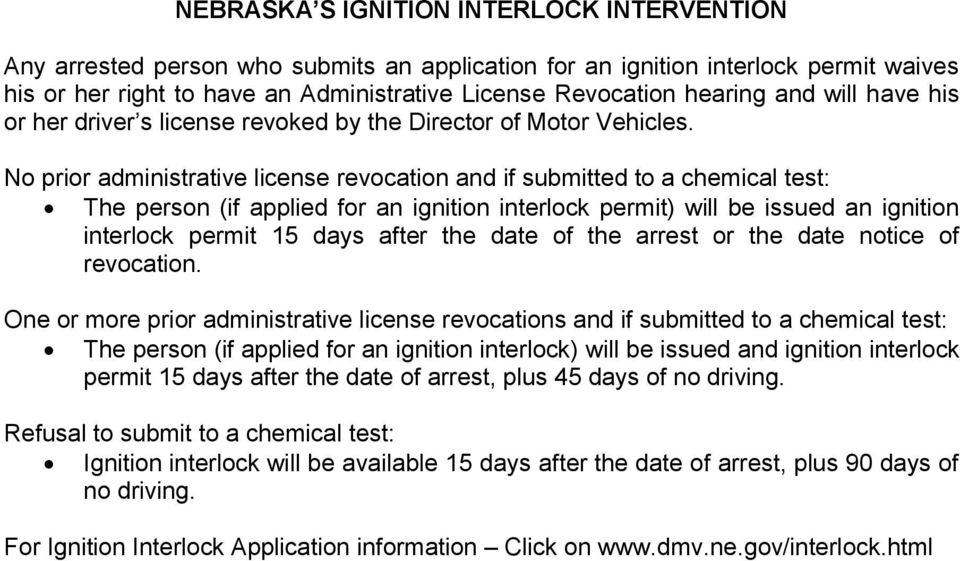 No prior administrative license revocation and if submitted to a chemical test: The person (if applied for an ignition interlock permit) will be issued an ignition interlock permit 15 days after the