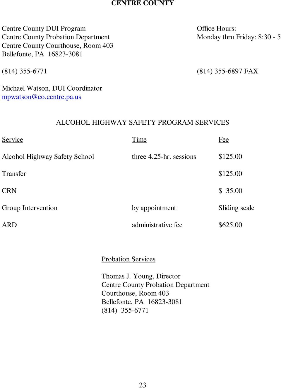us Alcohol Highway Safety School three 4.25-hr. sessions $125.00 Transfer $125.00 CRN $ 35.