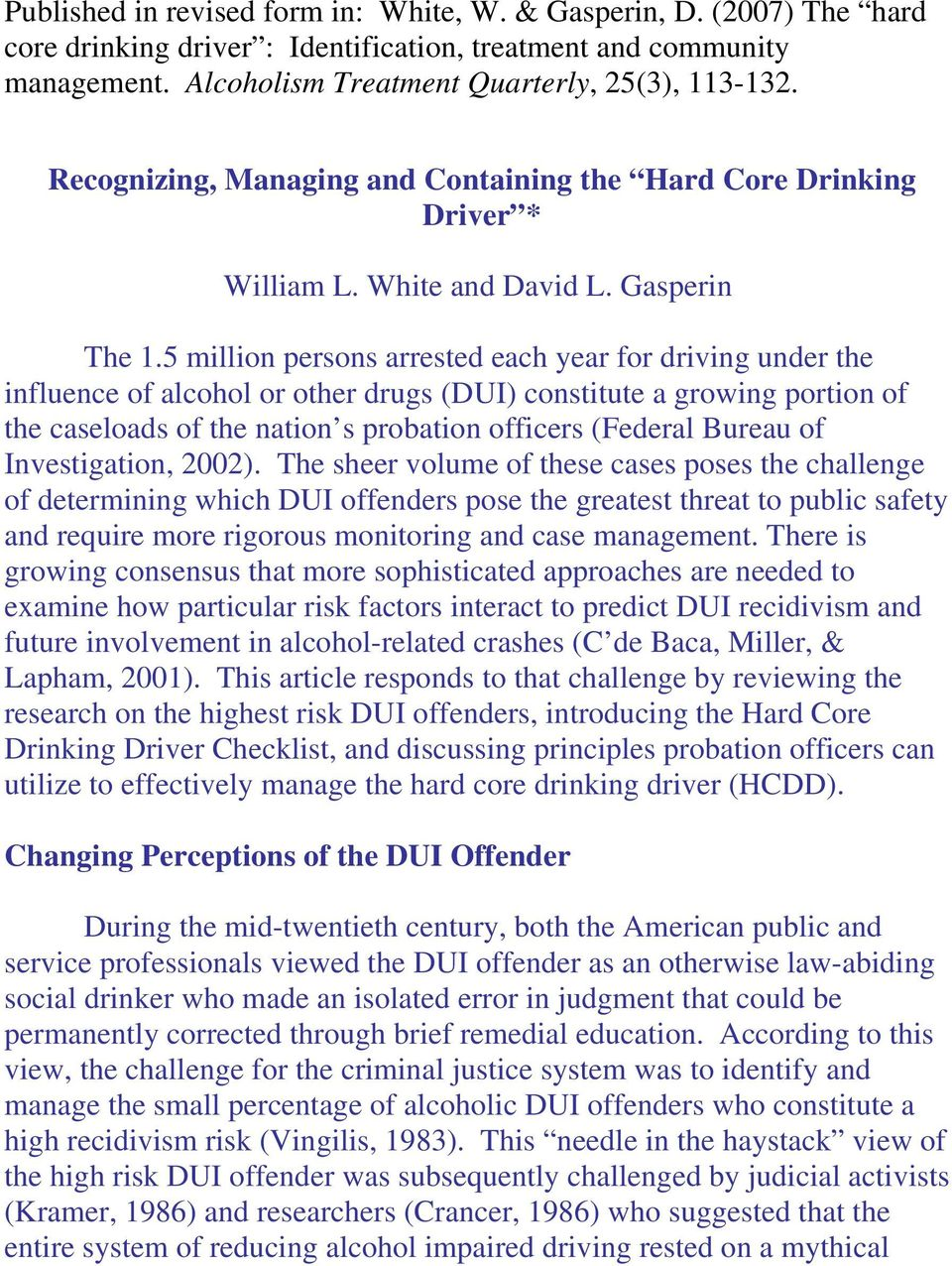 5 million persons arrested each year for driving under the influence of alcohol or other drugs (DUI) constitute a growing portion of the caseloads of the nation s probation officers (Federal Bureau