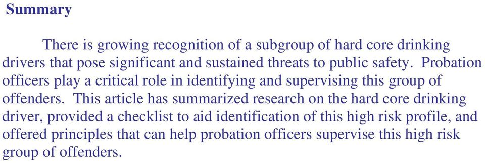 Probation officers play a critical role in identifying and supervising this group of offenders.