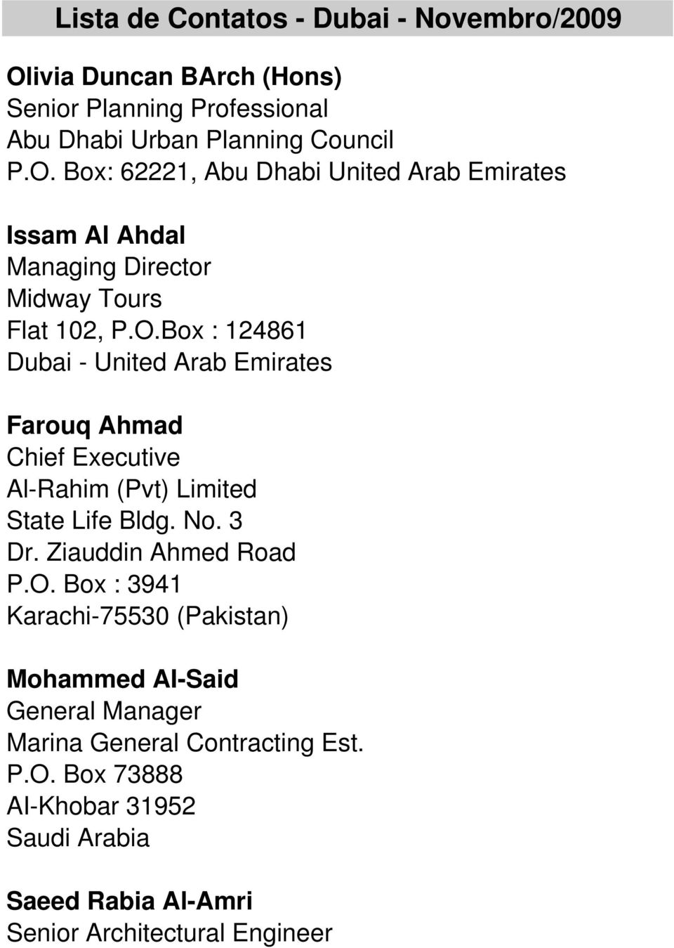 Box: 62221, Abu Dhabi United Arab Emirates Issam Al Ahdal Managing Director Midway Tours Flat 102, P.O.