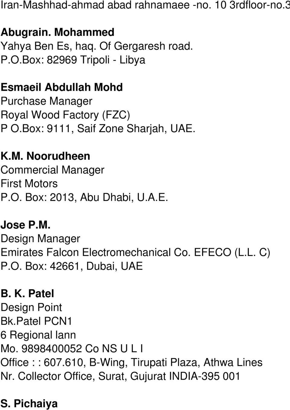 O. Box: 2013, Abu Dhabi, U.A.E. Jose P.M. Design Manager Emirates Falcon Electromechanical Co. EFECO (L.L. C) P.O. Box: 42661, Dubai, UAE B. K.