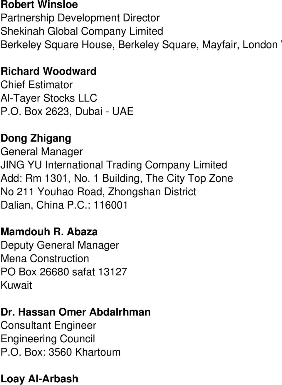 Box 2623, Dubai - UAE Dong Zhigang General Manager JING YU International Trading Company Limited Add: Rm 1301, No.