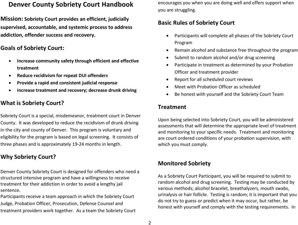 treatment and recovery; decrease drunk driving What is Sobriety Court? Sobriety Court is a special, misdemeanor, treatment court in Denver County.