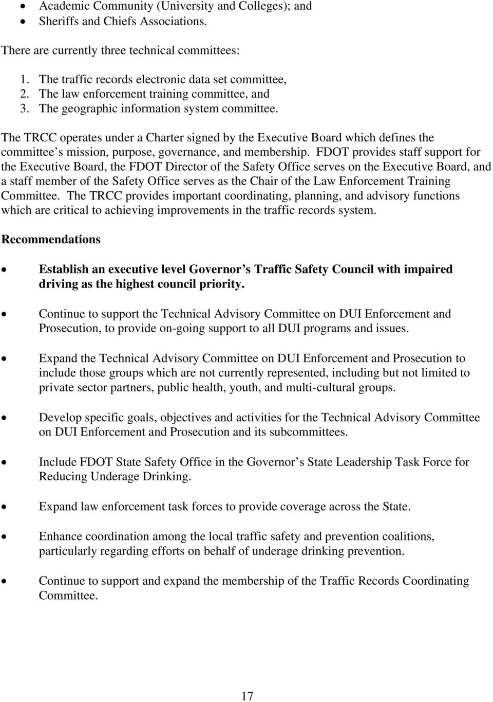 The TRCC operates under a Charter signed by the Executive Board which defines the committee s mission, purpose, governance, and membership.