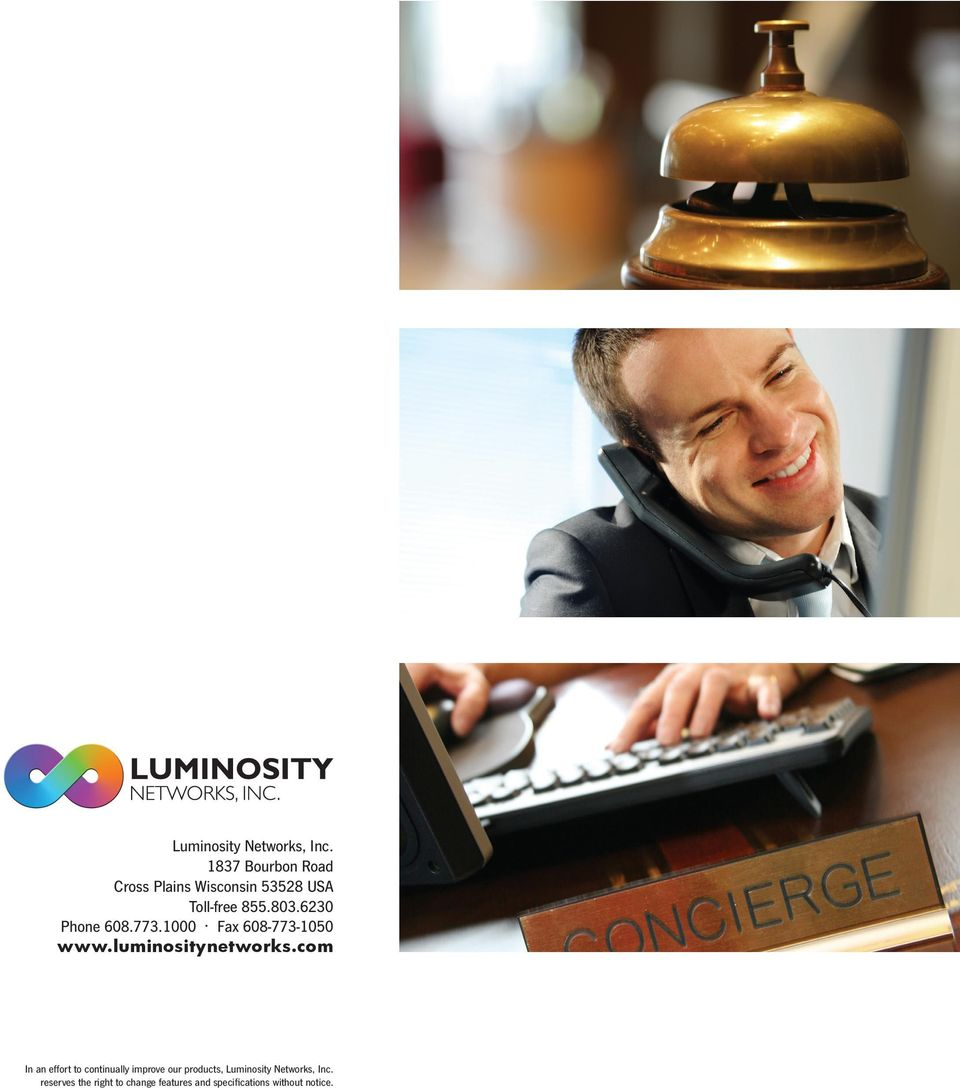 6230 Phone 608.773.1000 Fax 608-773-1050 www.luminositynetworks.