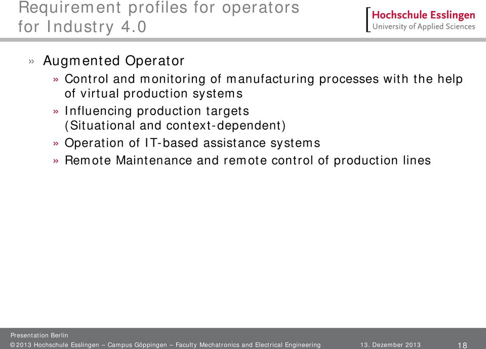 systems» Influencing production targets (Situational and context-dependent)» Operation of IT-based assistance