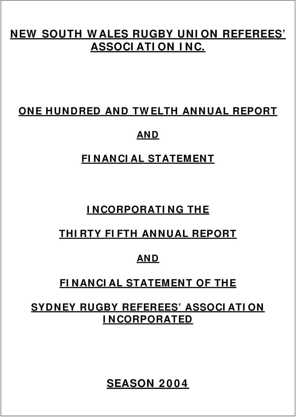 INCORPORATING THE THIRTY FIFTH ANNUAL REPORT AND FINANCIAL