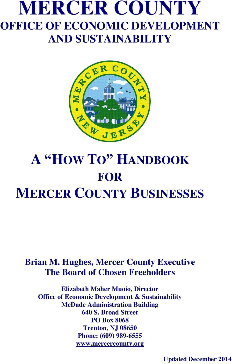 Hughes, Mercer County Executive The Board of Chosen Freeholders Elizabeth Maher Muoio, Director Office