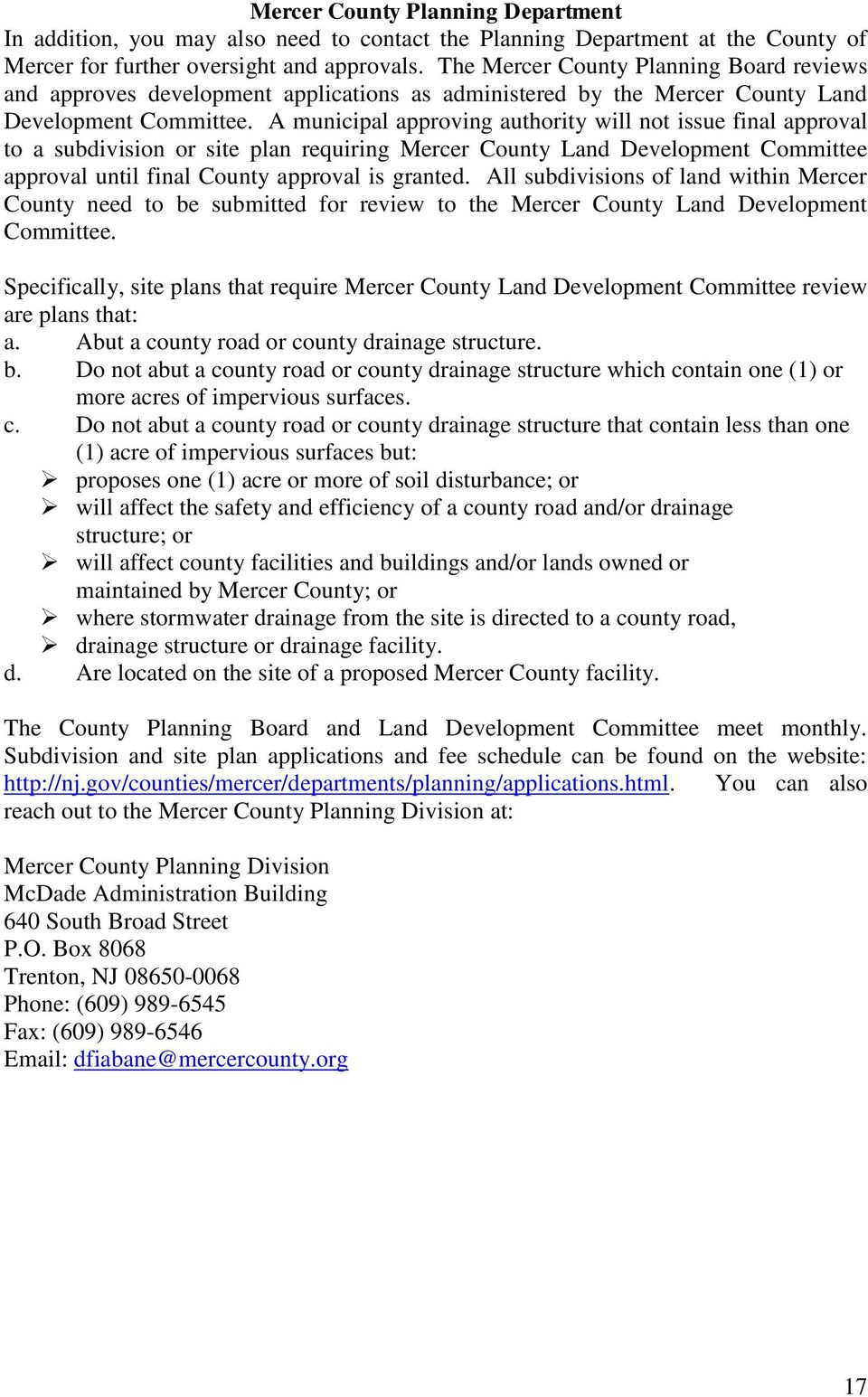 A municipal approving authority will not issue final approval to a subdivision or site plan requiring Mercer County Land Development Committee approval until final County approval is granted.