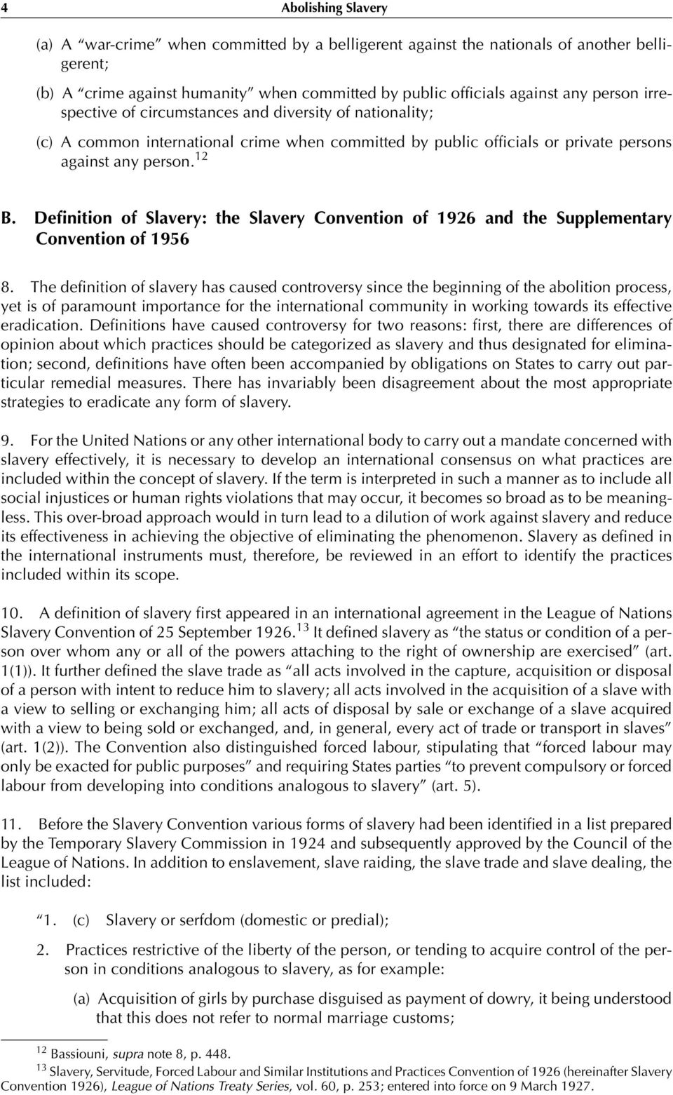 Definition of Slavery: the Slavery Convention of 1926 and the Supplementary Convention of 1956 8.