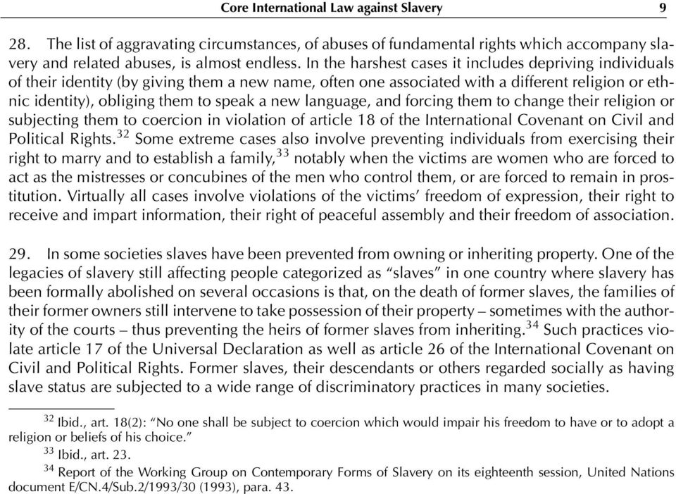 language, and forcing them to change their religion or subjecting them to coercion in violation of article 18 of the International Covenant on Civil and Political Rights.