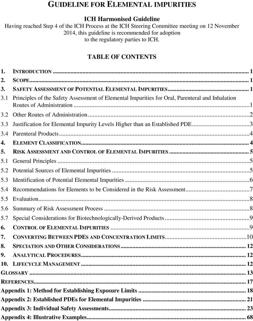 SAFETY ASSESSMENT OF POTENTIAL ELEMENTAL IMPURITIES... 1 3.1 Principles of the Safety Assessment of Elemental Impurities for Oral, Parenteral and Inhalation Routes of Administration... 1 3.2 Other Routes of Administration.