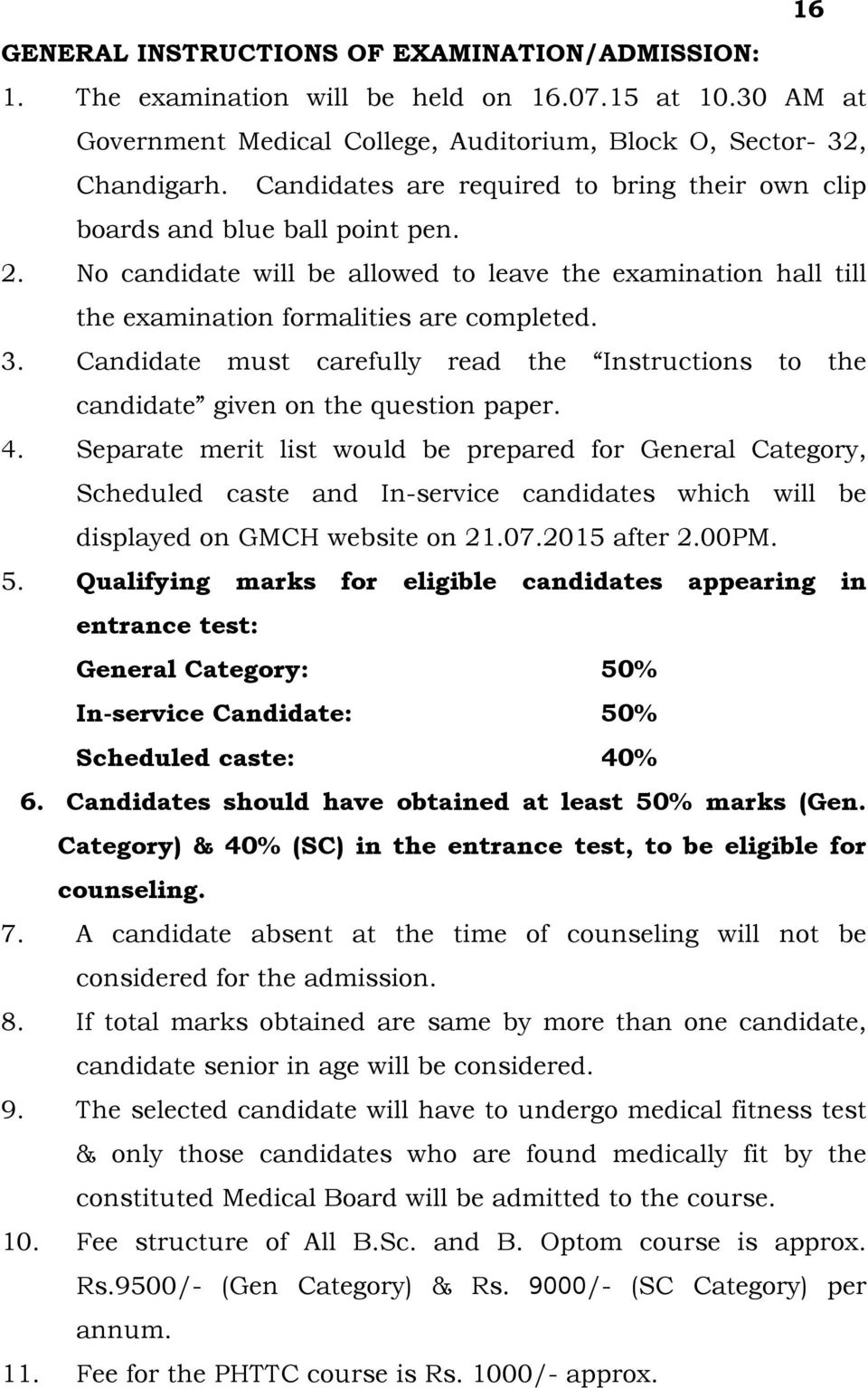 Candidate must carefully read the Instructions to the candidate given on the question paper. 4.