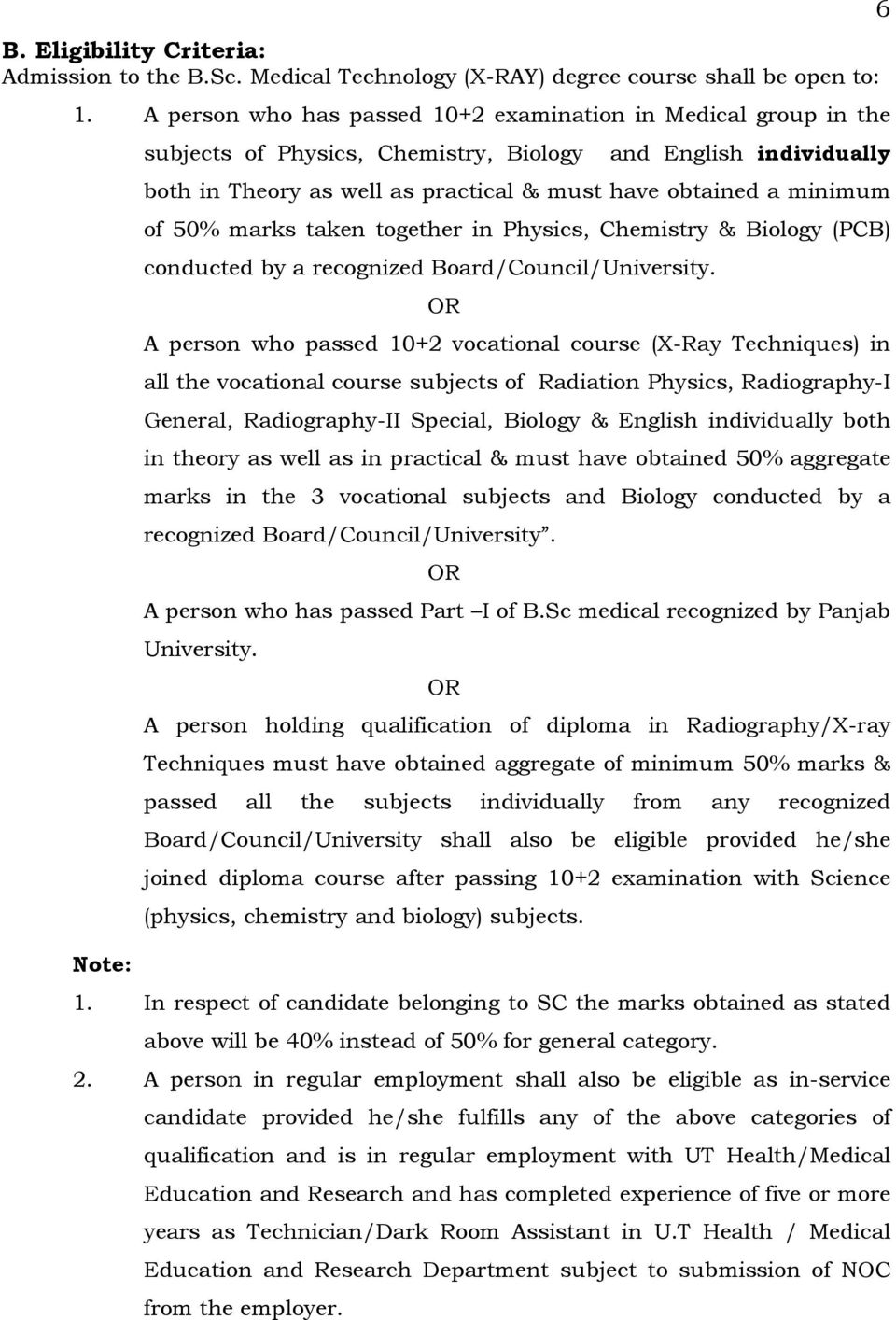 50% marks taken together in Physics, Chemistry & Biology (PCB) conducted by a recognized Board/Council/University.