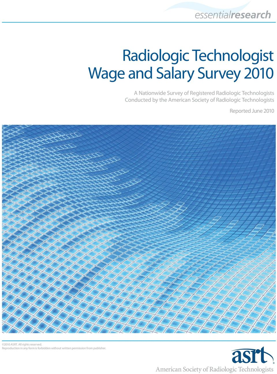 Radiologic Technologists Reported June 2010 2010 ASRT. All rights reserved.