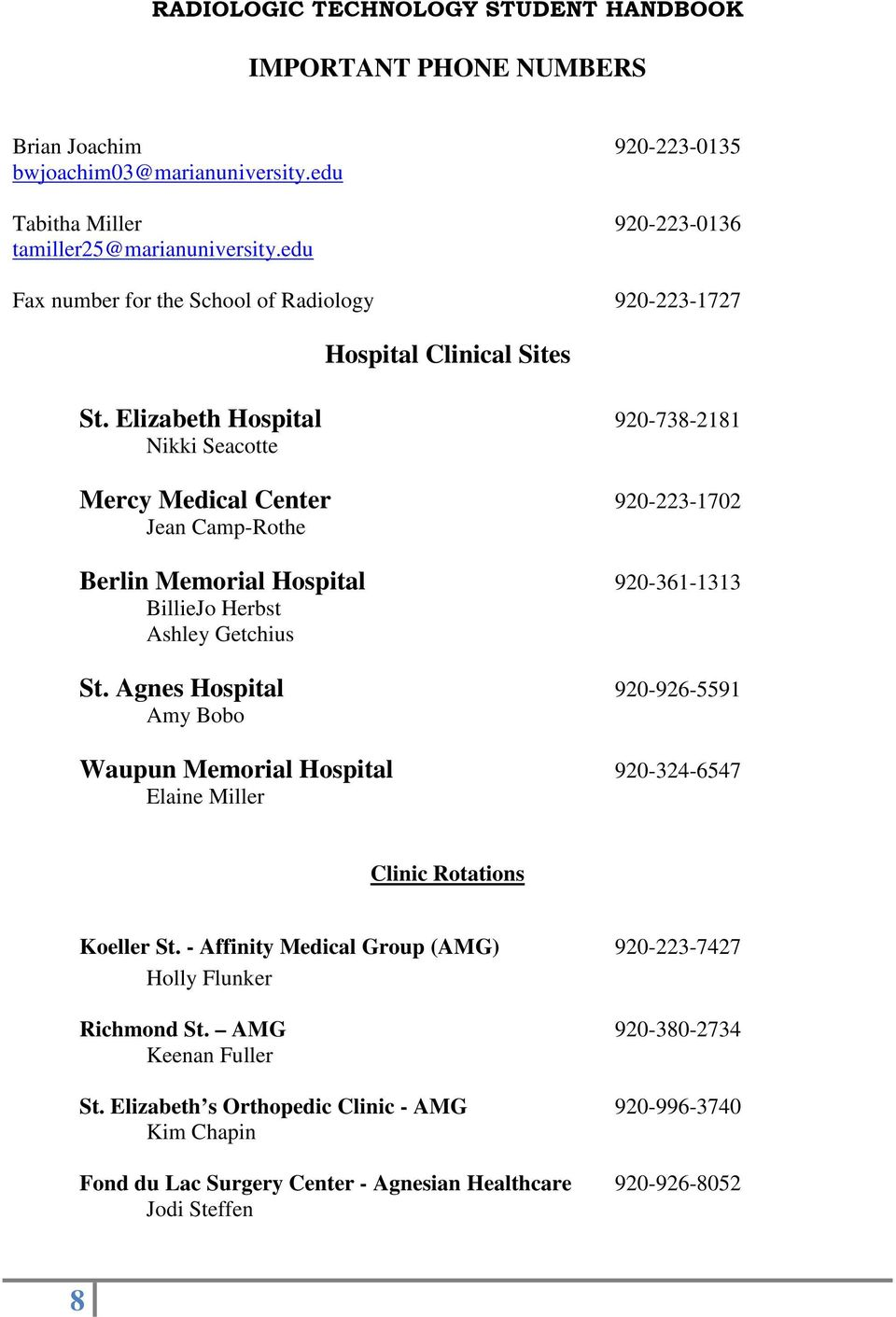 Elizabeth Hospital 920-738-2181 Nikki Seacotte Mercy Medical Center 920-223-1702 Jean Camp-Rothe Berlin Memorial Hospital 920-361-1313 BillieJo Herbst Ashley Getchius St.