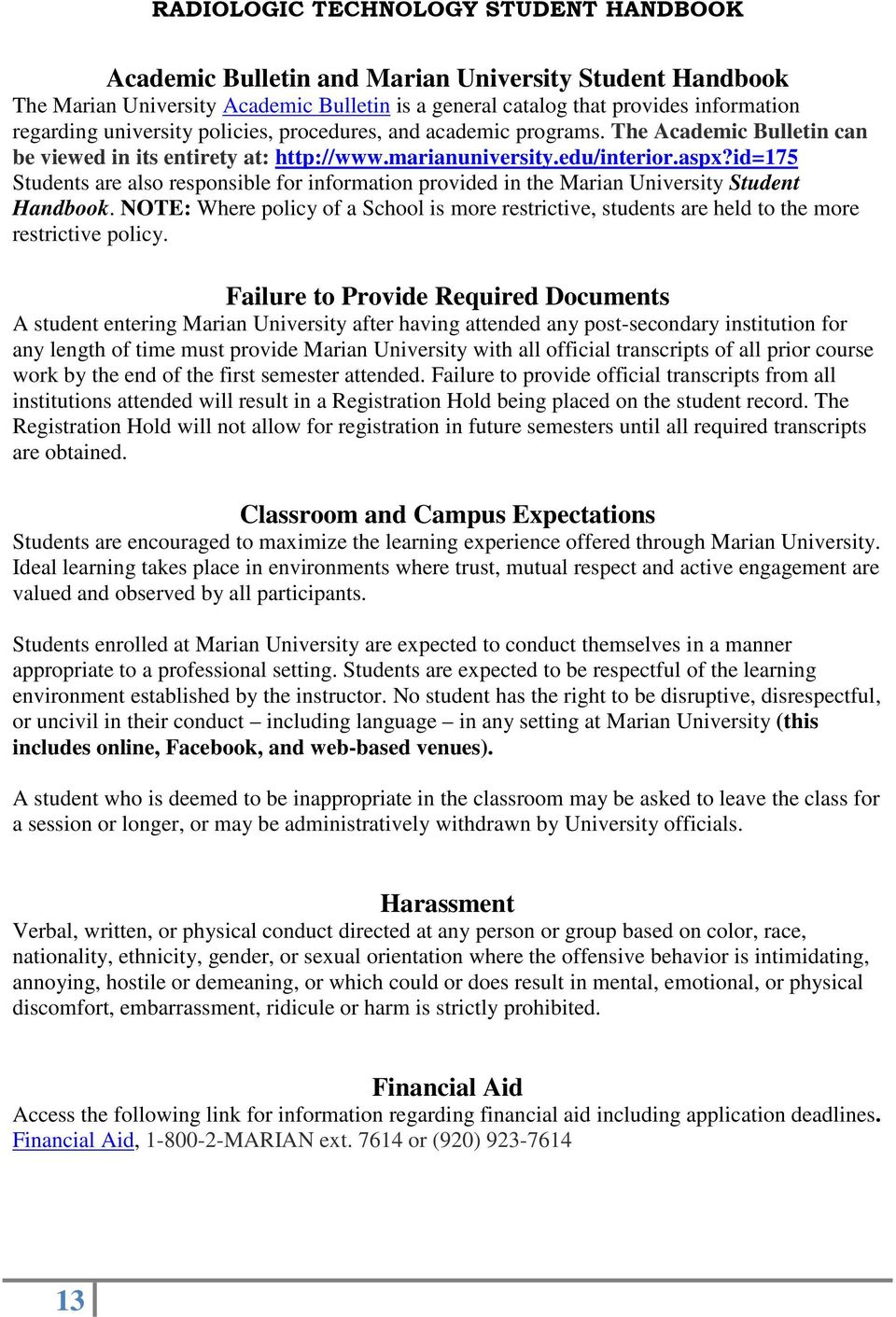 id=175 Students are also responsible for information provided in the Marian University Student Handbook.