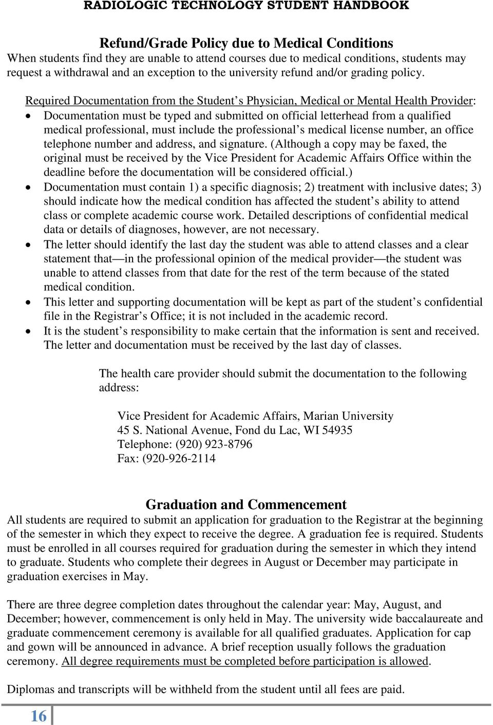 Required Documentation from the Student s Physician, Medical or Mental Health Provider: Documentation must be typed and submitted on official letterhead from a qualified medical professional, must