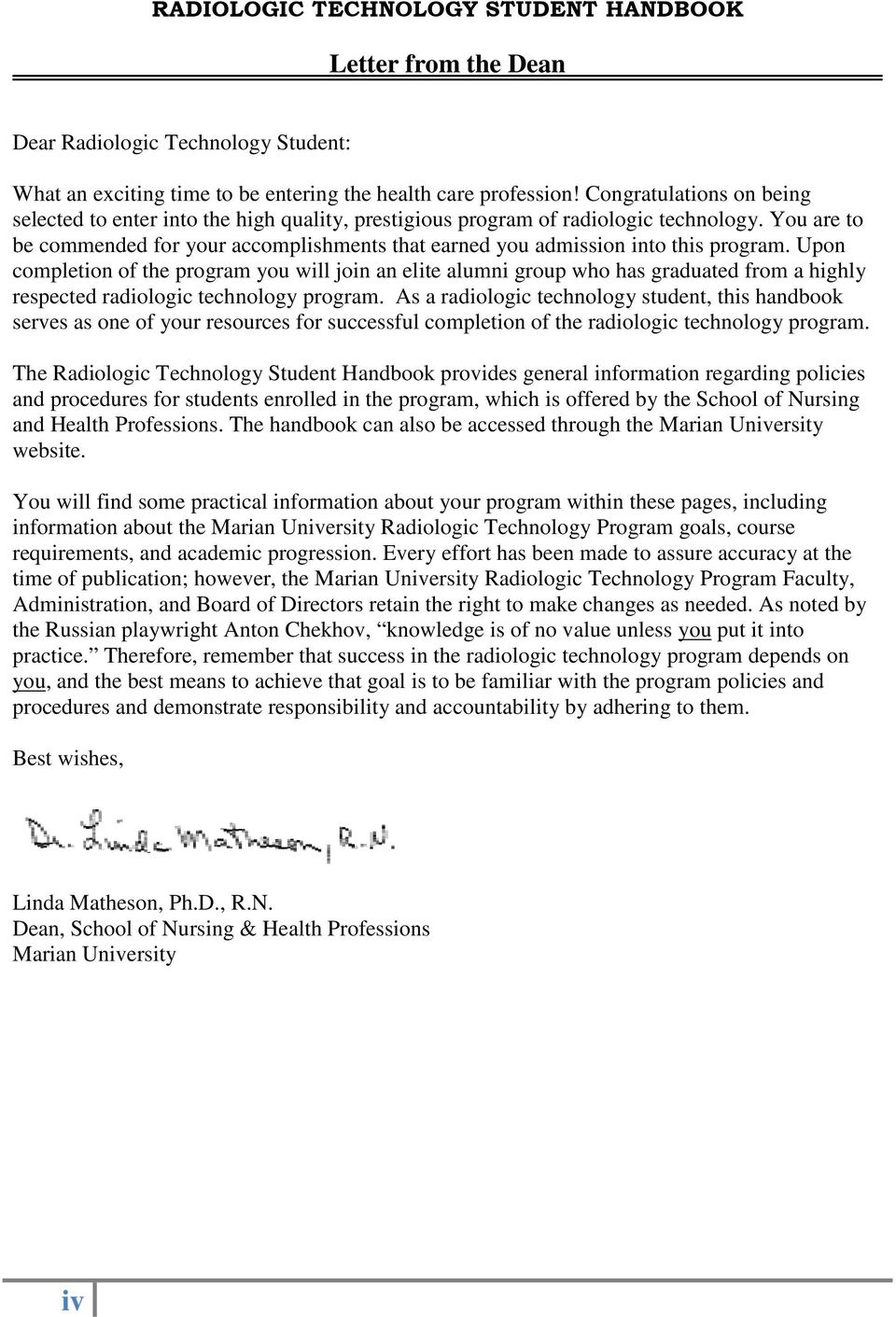 You are to be commended for your accomplishments that earned you admission into this program.