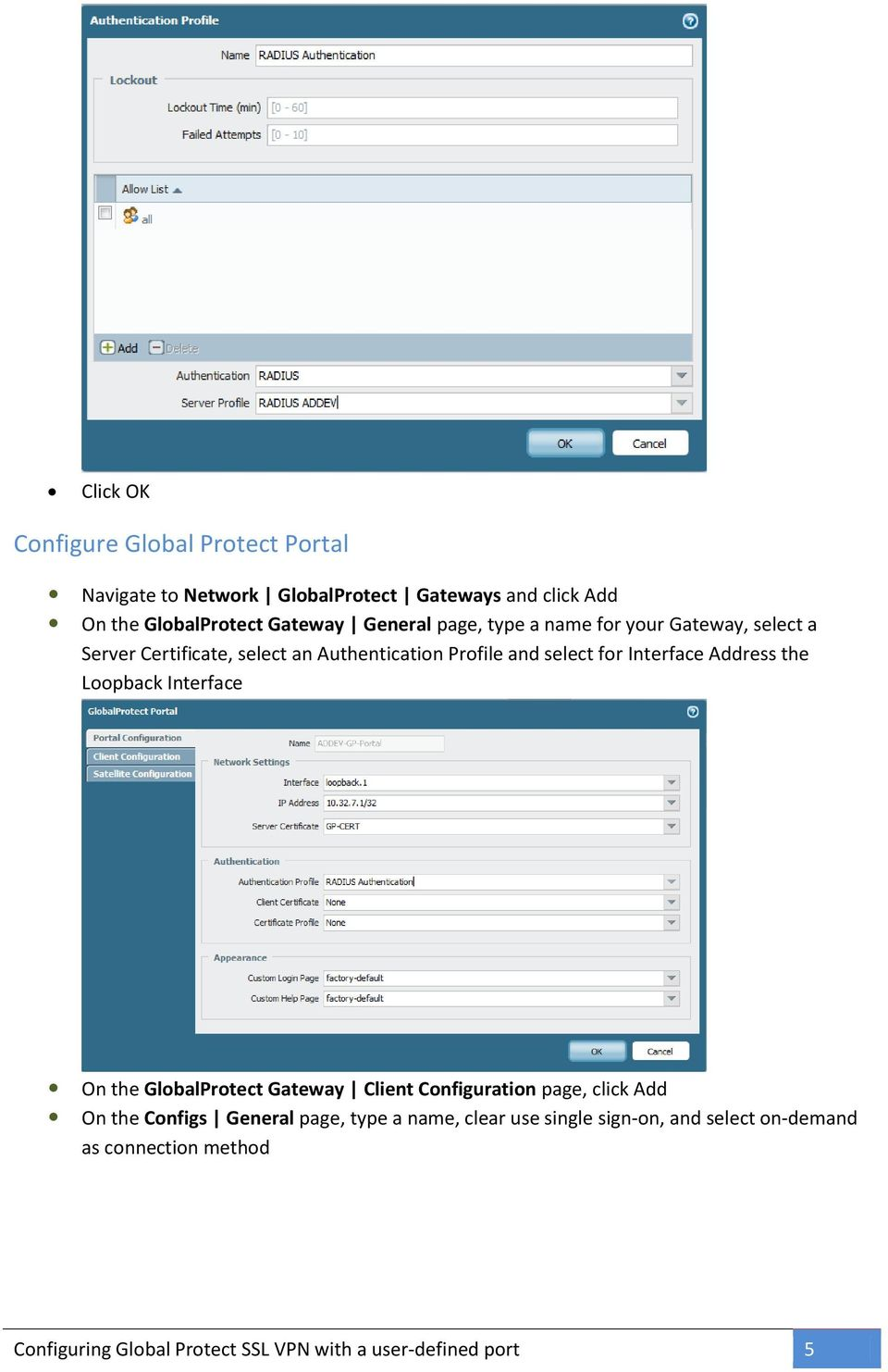 Address the Loopback Interface On the GlobalProtect Gateway Client Configuration page, click Add On the Configs General page, type