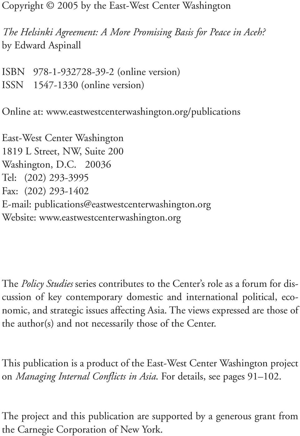 org/publications East-West Center Washington 1819 L Street, NW, Suite 200 Washington, D.C. 20036 Tel: (202) 293-3995 Fax: (202) 293-1402 E-mail: publications@eastwestcenterwashington.org Website: www.