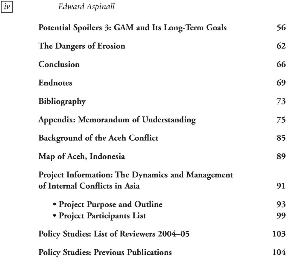 Indonesia 89 Project Information: The Dynamics and Management of Internal Conflicts in Asia 91 Project Purpose and