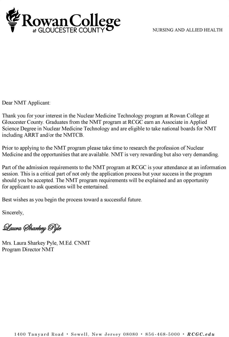 Prior to applying to the NMT program please take time to research the profession of Nuclear Medicine and the opportunities that are available. NMT is very rewarding but also very demanding.