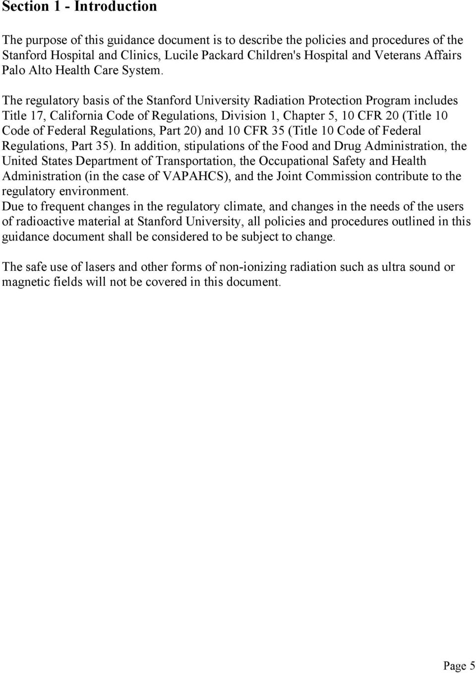 The regulatory basis of the Stanford University Radiation Protection Program includes Title 17, California Code of Regulations, Division 1, Chapter 5, 10 CFR 20 (Title 10 Code of Federal Regulations,