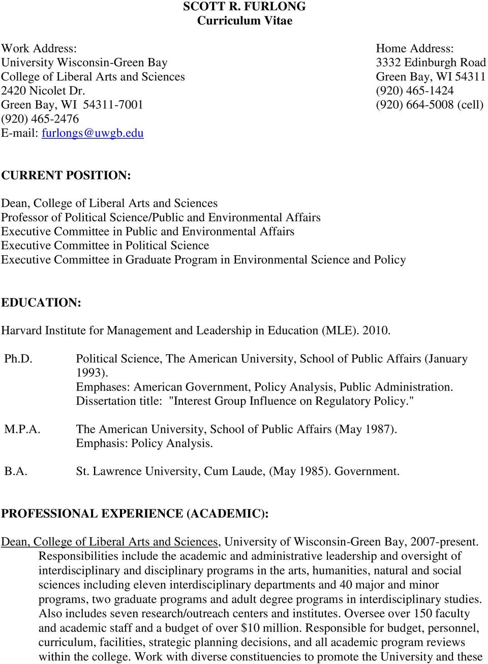 edu CURRENT POSITION: Dean, College of Liberal Arts and Sciences Professor of Political Science/Public and Environmental Affairs Executive Committee in Public and Environmental Affairs Executive