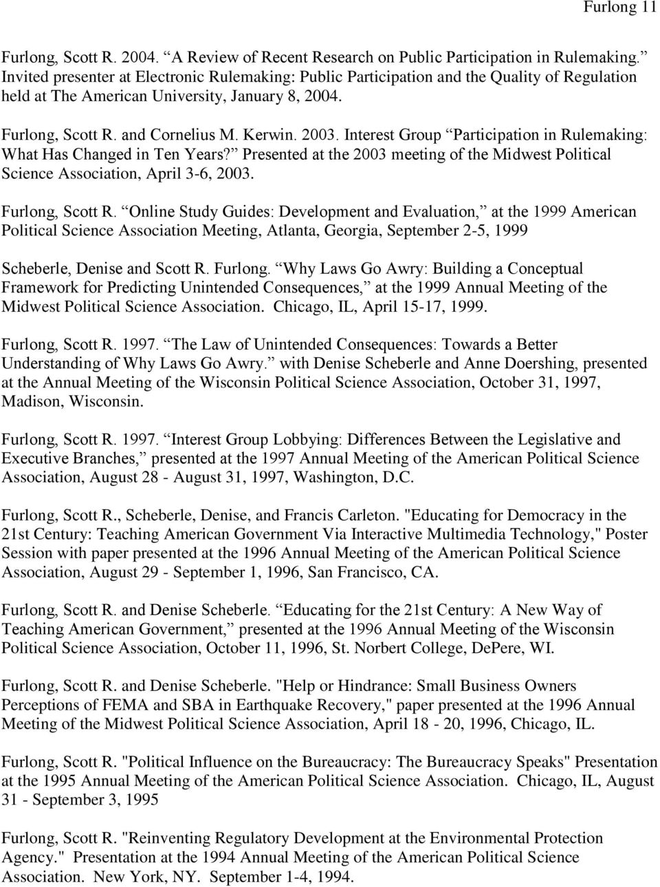 Interest Group Participation in Rulemaking: What Has Changed in Ten Years? Presented at the 2003 meeting of the Midwest Political Science Association, April 3-6, 2003. Furlong, Scott R.