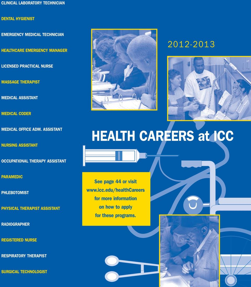 ASSISTANT NURSING ASSISTANT HEALTH CAREERS at ICC OCCUPATIONAL THERAPY ASSISTANT PARAMEDIC PHLEBOTOMIST PHYSICAL THERAPIST