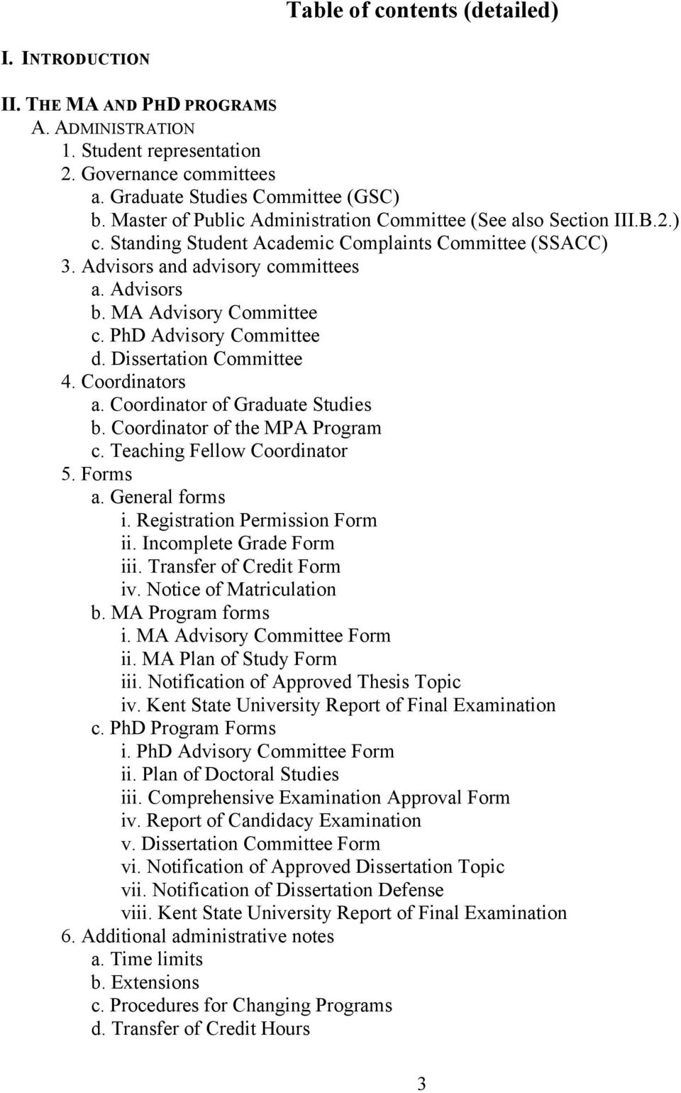 MA Advisory Committee c. PhD Advisory Committee d. Dissertation Committee 4. Coordinators a. Coordinator of Graduate Studies b. Coordinator of the MPA Program c. Teaching Fellow Coordinator 5.