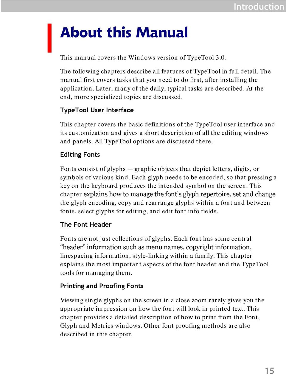 TypeTool User Interface This chapter covers the basic definitions of the TypeTool user interface and its customization and gives a short description of all the editing windows and panels.