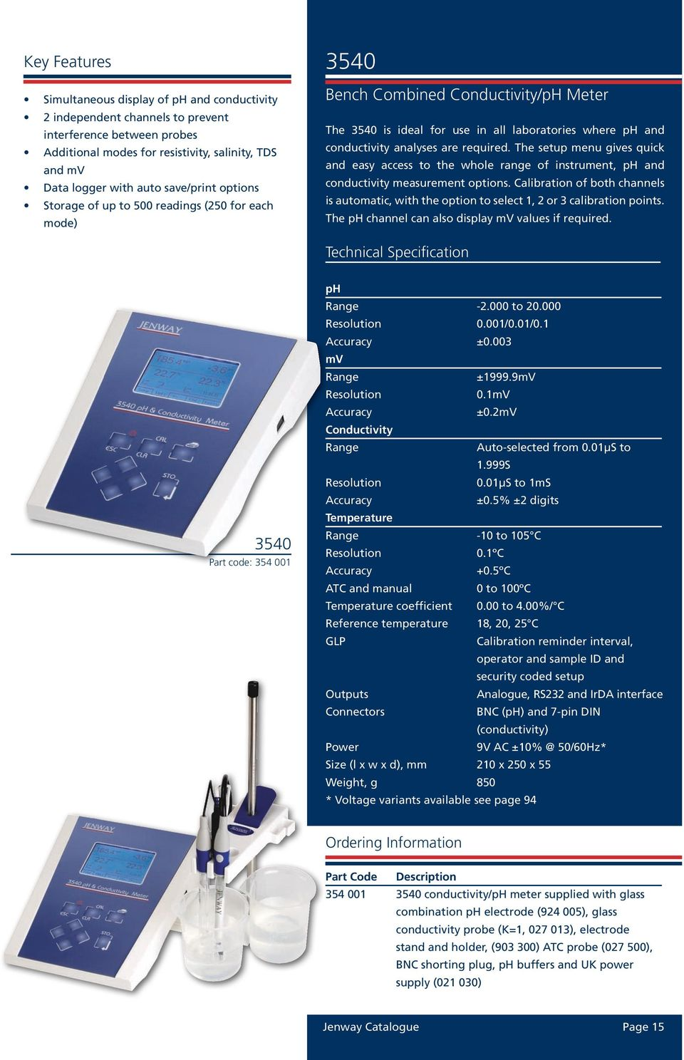 required. The setup menu gives quick and easy access to the whole range of instrument, ph and conductivity measurement options.