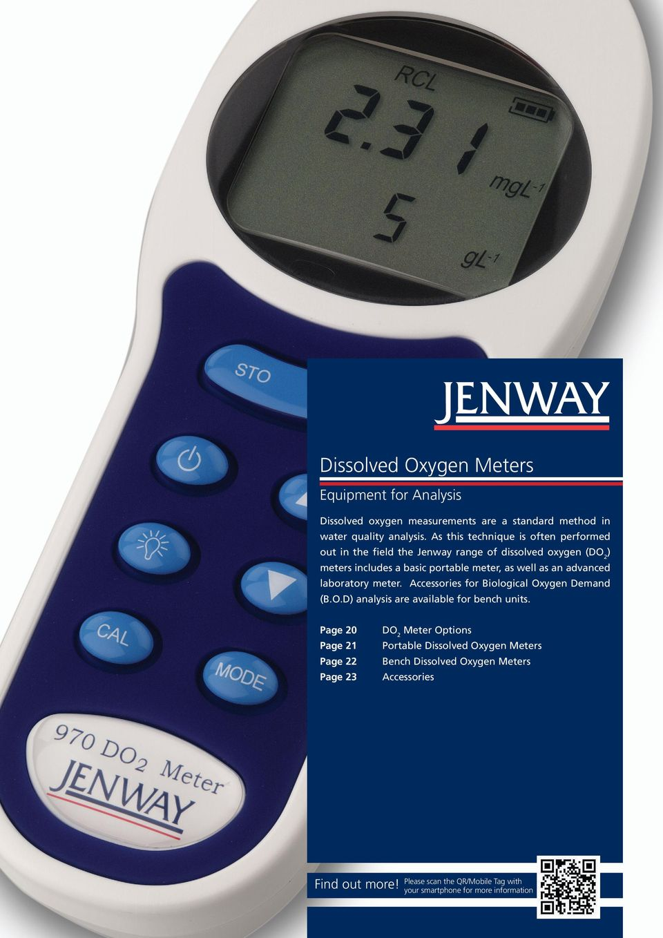 advanced laboratory meter. Accessories for Biological Oxygen Demand (B.O.D) analysis are available for bench units.