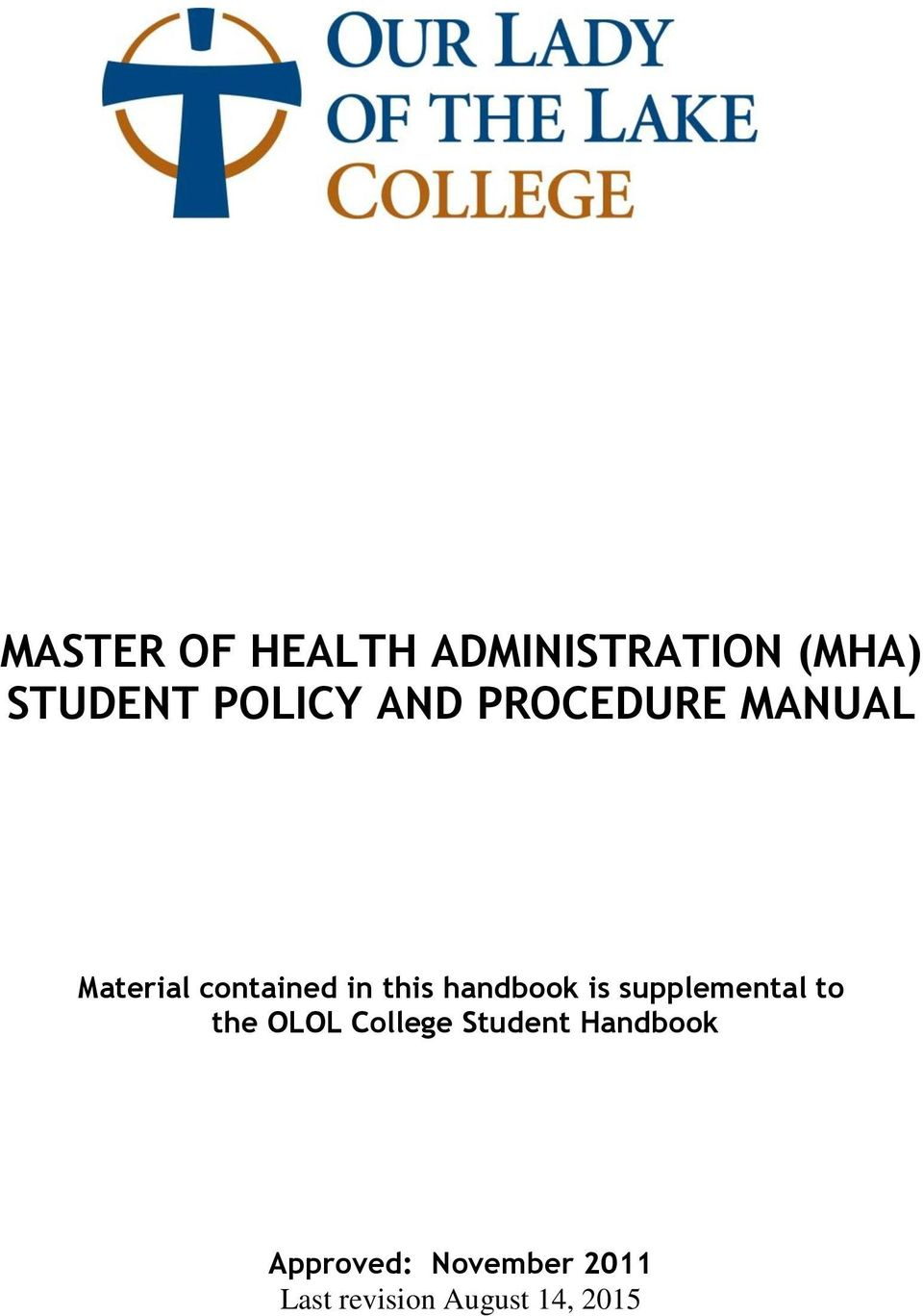 handbook is supplemental to the OLOL College Student