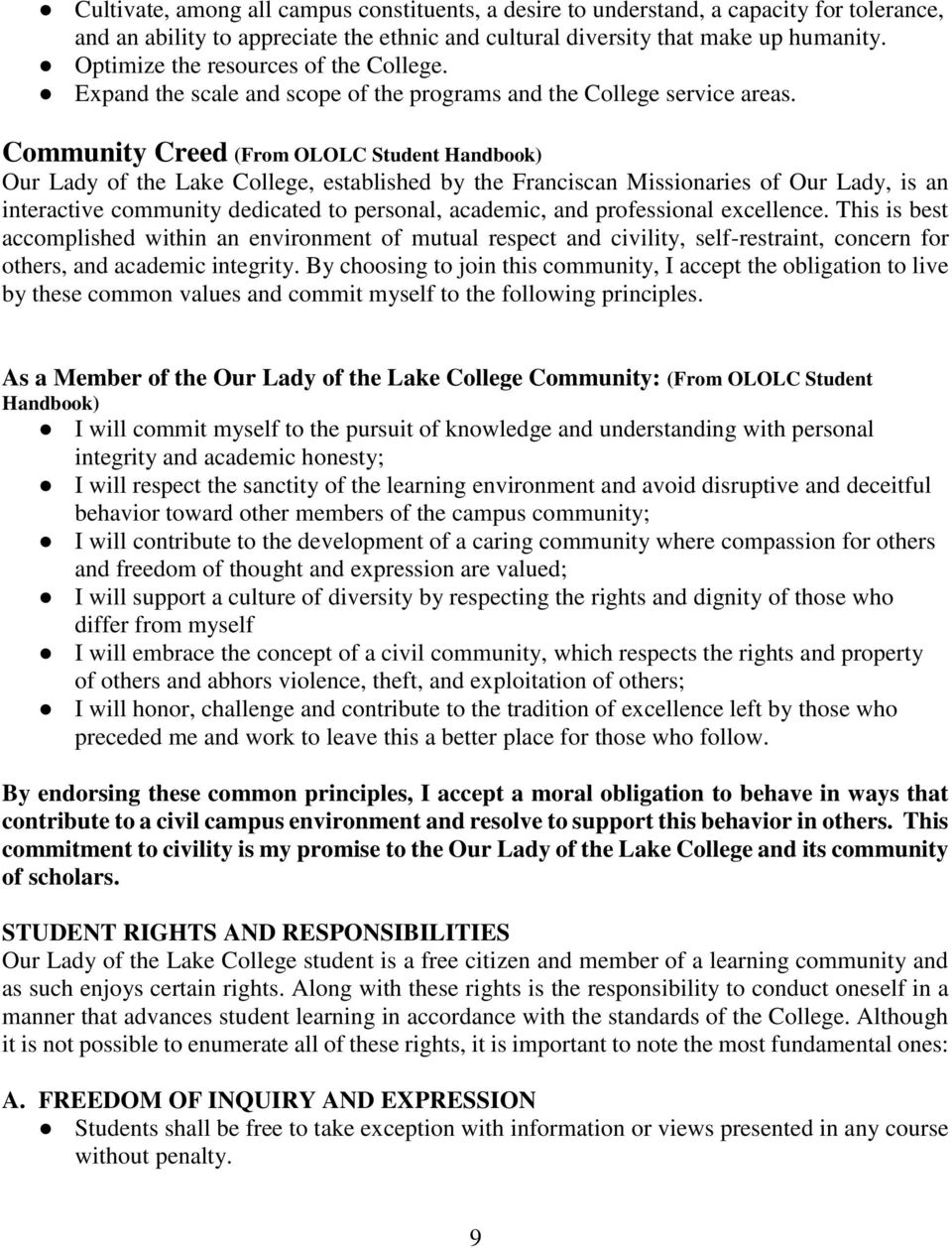 Community Creed (From OLOLC Student Handbook) Our Lady of the Lake College, established by the Franciscan Missionaries of Our Lady, is an interactive community dedicated to personal, academic, and