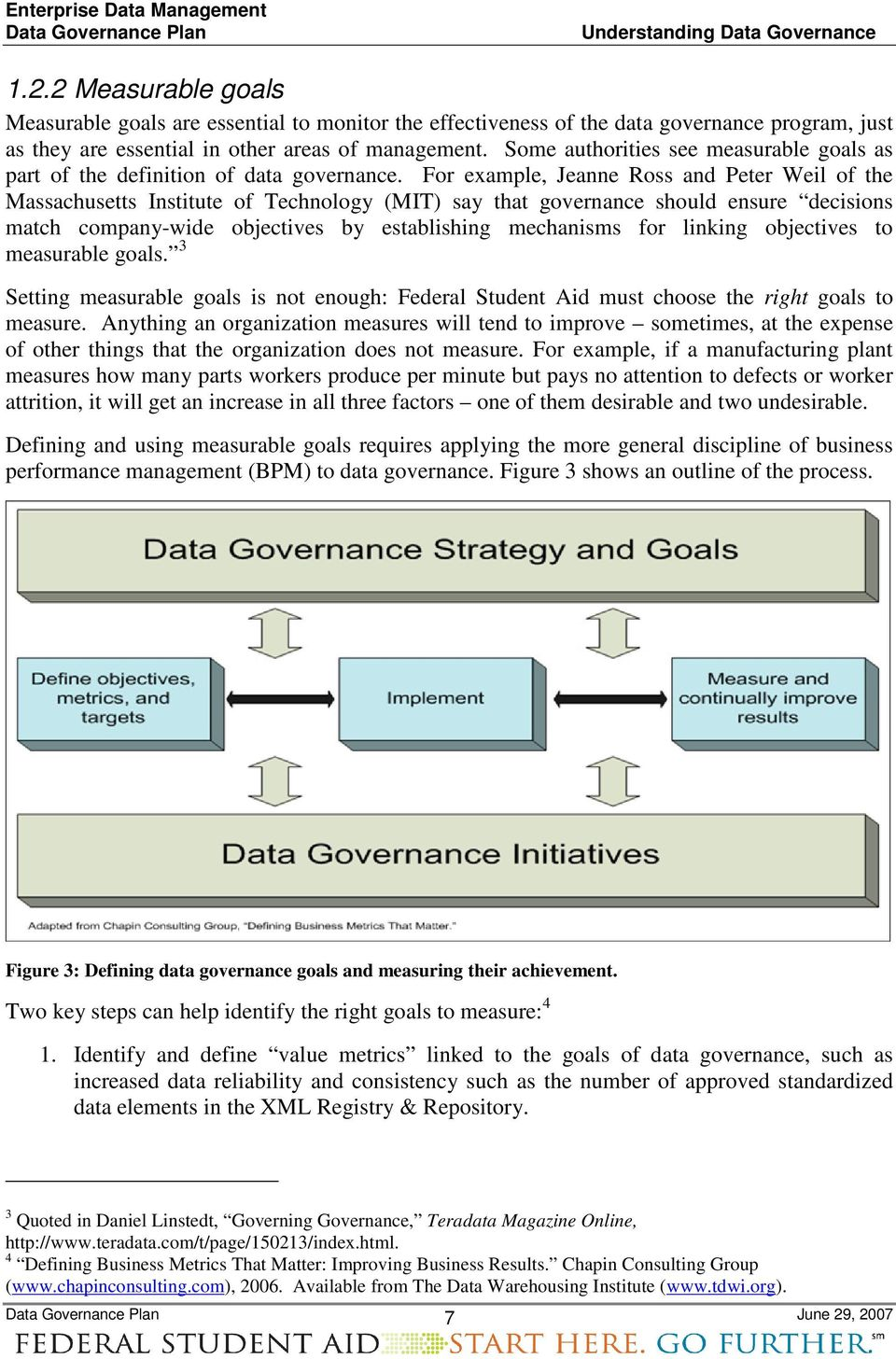 Some authorities see measurable goals as part of the definition of data governance.
